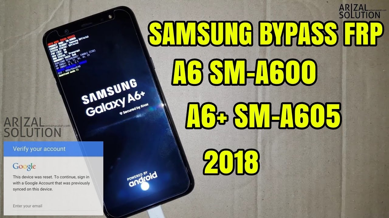 Bypass Frp Remove Google Account Samsung A6 SM-A600 / A6 + Plus SM-A605  2018 Rom Combination