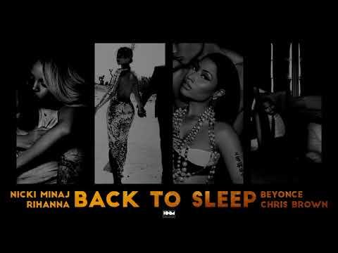 Nicki Minaj, Rihanna, Beyoncé, Chris Brown - Back To Sleep [MASHUP]