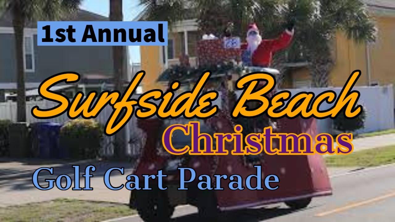 Christmas Parade 2021 Surfside Beach Sc The 1st Annual Surfside Beach Christmas Golf Cart Parade Youtube