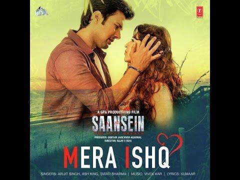 Mera Ishq - Saansein - Full Song