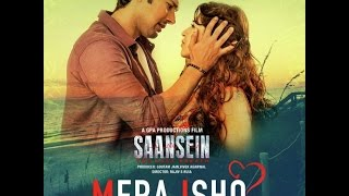 Mera Ishq - Saansein - Full Song