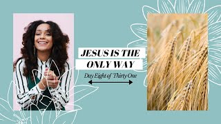JESUS IS THE ONLY WAY (GROW WITH GOD DAY 08) | L'amour in Christ