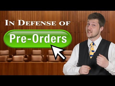In Defense of Pre-Orders - Devil's Advocate