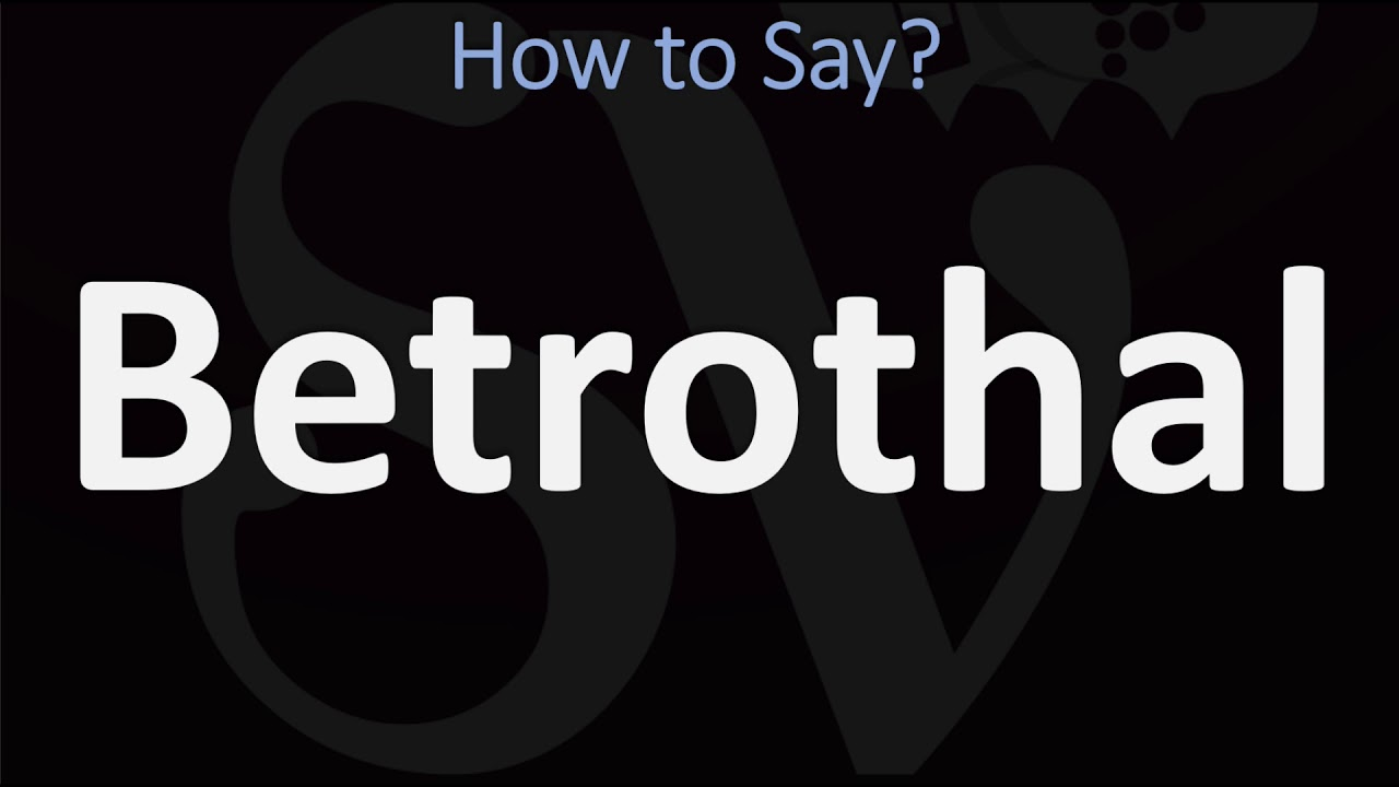 How to Pronounce Betrothal? (CORRECTLY)