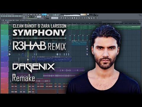 Clean Bandit & Zara Larsson - Symphony (R3HAB Remix) [Only DROP Remake]