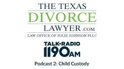 The Texas Divorce Lawyer Podcast 2: Child Custody in Texas