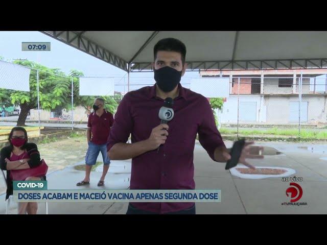Covid-19: Doses acabam em Maceió vacina apenas segunda dose