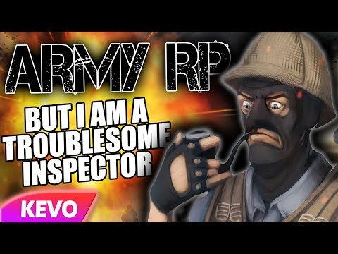 ARMY RP but I am a troublesome inspector