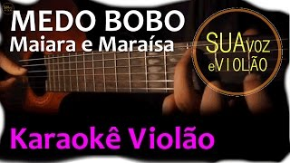 Baixar Medo Bobo - Maiara e Maraísa - Karaokê com violão