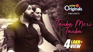 Tauba Meri Tauba - Deep Ohsaan ft. Manya Pathak | ShowBox Originals | Latest Romantic Song 2020