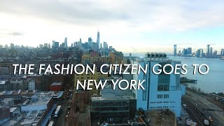THE FASHION CITIZEN GOES TO NEW YORK | A VLOG