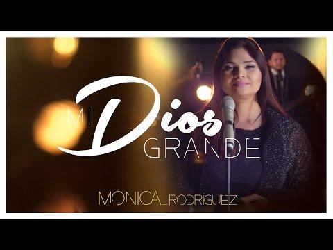 Mónica Rodríguez - «Mi Dios grande» HD (Video oficial)