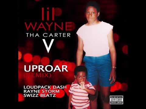 Uproar (Remix) - Lil Wayne ft. Loudpack Dash, Rayne Storm & Swizz Beatz