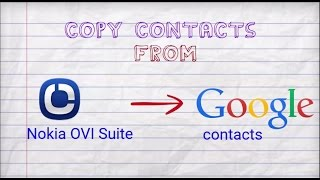 Transfer Contacts from Nokia OVI Suite to Google Contacts