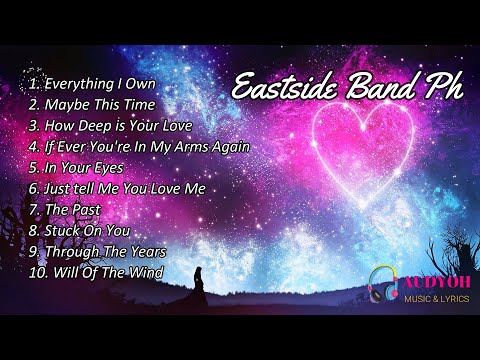 MOST ROMANTIC LOVE SONGS NONSTOP PLAYLIST - FT. EASTSIDE BAND HQ AUDIO