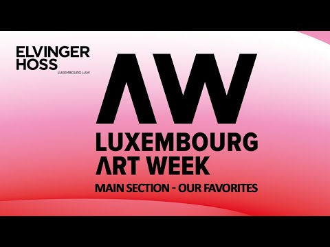 ART WEEK LUXEMBOURG 2020 - OUR FAVORITES