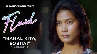"""Mahal kita. Sobra!"" - Episode 4 Highlights | Fluid | iWant Original Series"