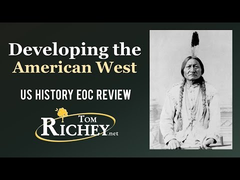 Developing The American West (US History EOC Review - USHC 4.1)