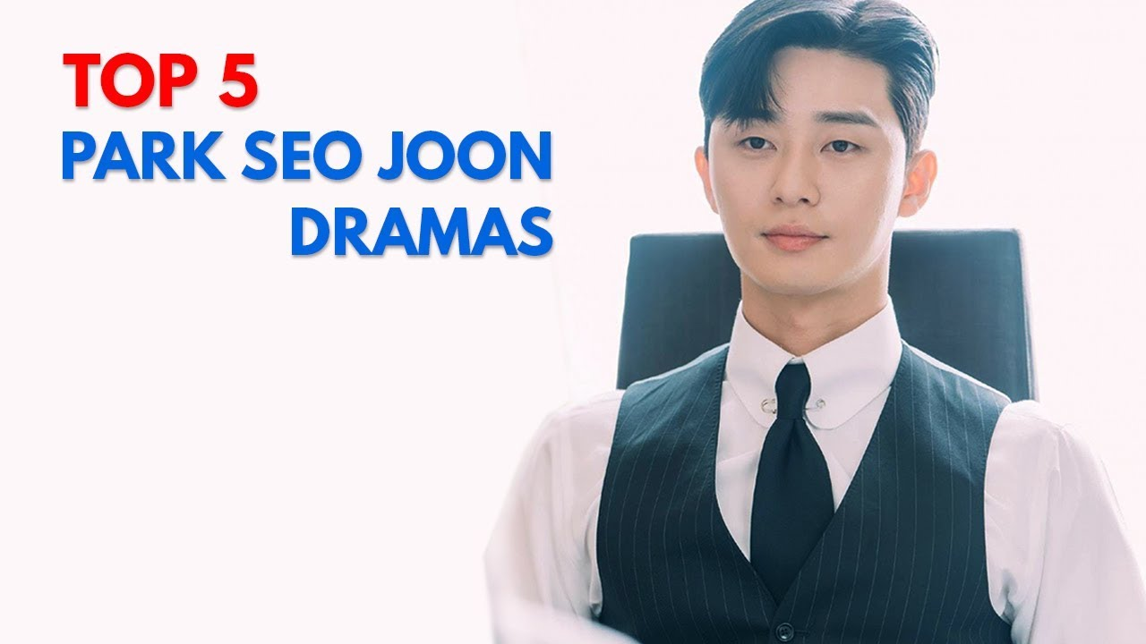 Top 5 Park Seo Joon Korean Dramas Youtube