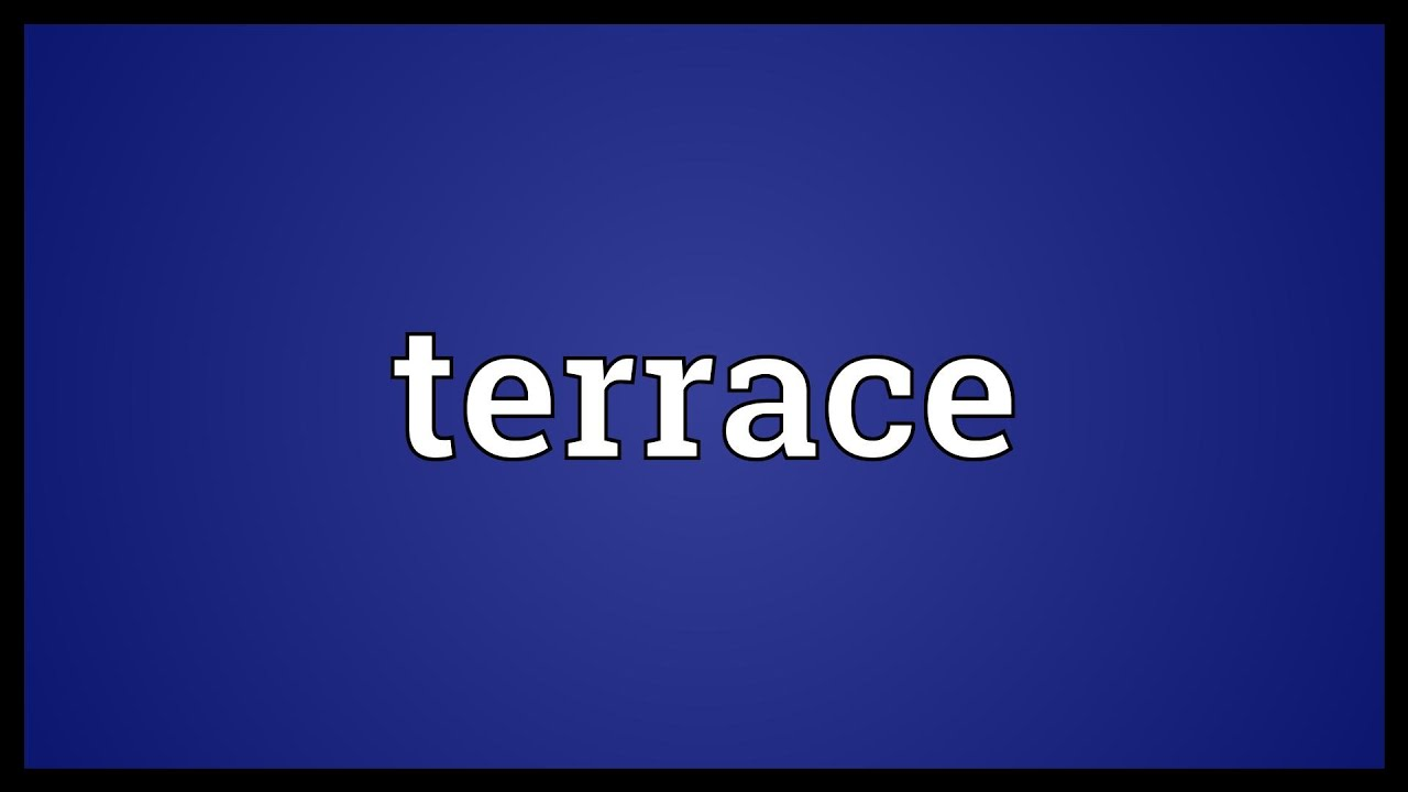 terrace meaning youtube