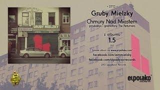 Gruby Mielzky - Chmury Nad Miastem (prod. The Returners)