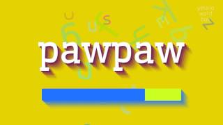 "How to say ""pawpaw""! (High Quality Voices)"