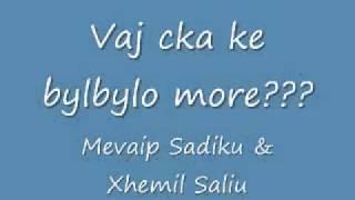 Gambar cover Mevaip & Xhemil-Cke bilbilo.wmv