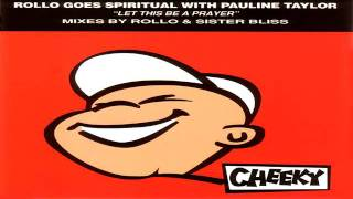 Rollo Goes Spiritual with Pauline Taylor - Let This Be A Prayer (Original Mix Edit)