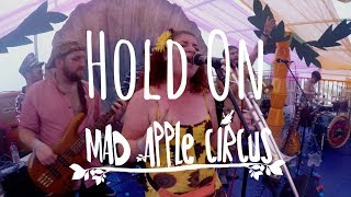 Mad Apple Circus - Hold On (Official Video)