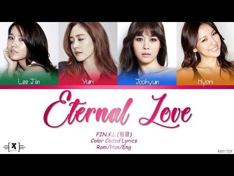 "FIN.K.L (핑클) - ""Eternal Love"" (영원한 사랑) Lyrics [Color Coded Han/Rom/Eng]"