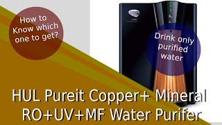 HUL Pureit Copper+ Mineral RO+UV+MF 8 Litre Water Purifier Features & Review