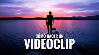 Como HACER un VIDEOCLIP