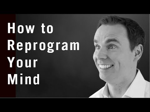 How To Reprogram Your Mind (for Positive Thinking)