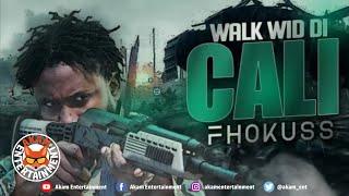 Fhokuss - Walk Wid Di Cali [ROR Riddim] June 2020