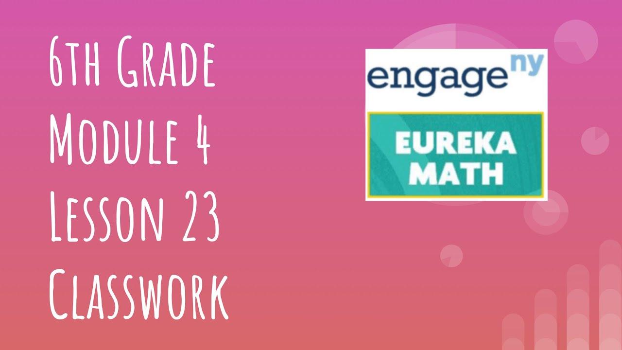 Engage NY // Eureka Math Grade 6 Module 4 Lesson 23 Classwork