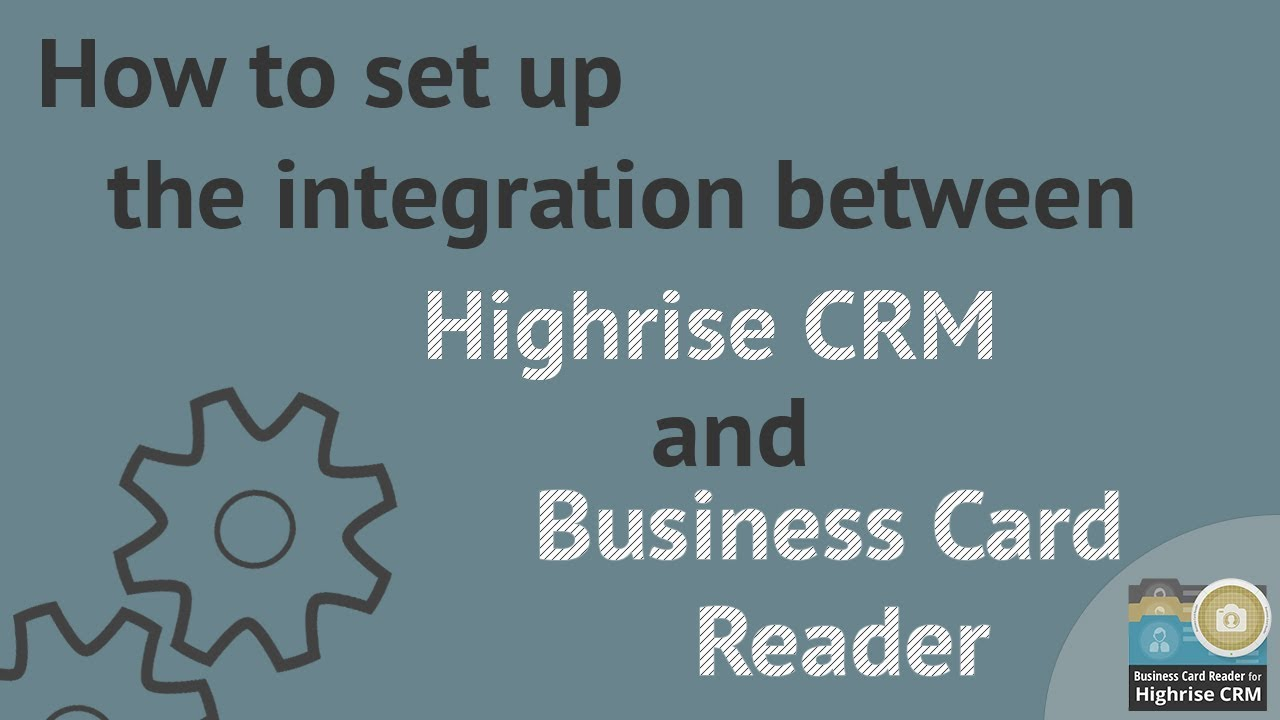 How to set up the integration between highrise crm and business card how to set up the integration between highrise crm and business card reader youtube reheart Choice Image