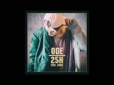 Ode - 25h feat. Kube (AUDIO)