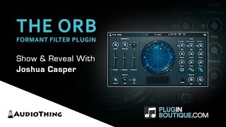 The ORB Formant Filter By AudioThing - Show Reveal