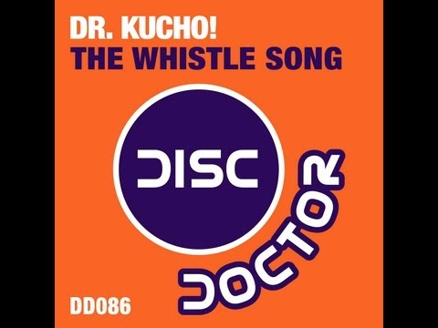 """Dr. Kucho! """"The Whistle Song"""""""