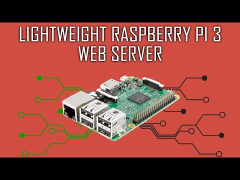 Lightweight Raspberry Pi 3 Web Server