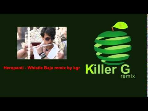killer G Heropanti   Whistle Baja (Remix...