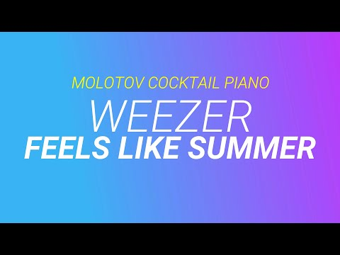 Feels Like Summer - Weezer cover by Molotov Cocktail Piano