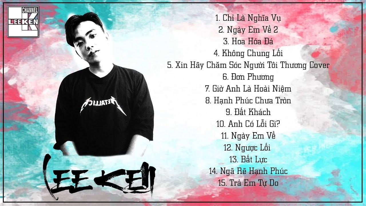 LEE KEN – TUYỂN TẬP NHỮNG BÀI RAP HAY NHẤT CỦA LEE KEN PART 2 (Rap Việt Tuyển Chọn 2019)