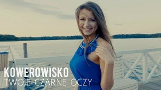 Kowerowisko - Twoje Czarne Oczy (4K Official Video) Disco Polo 2017