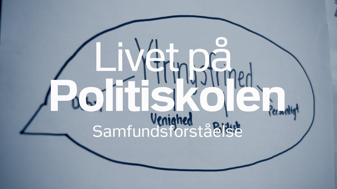 Livet på Politiskolen: Samfundsforståelse