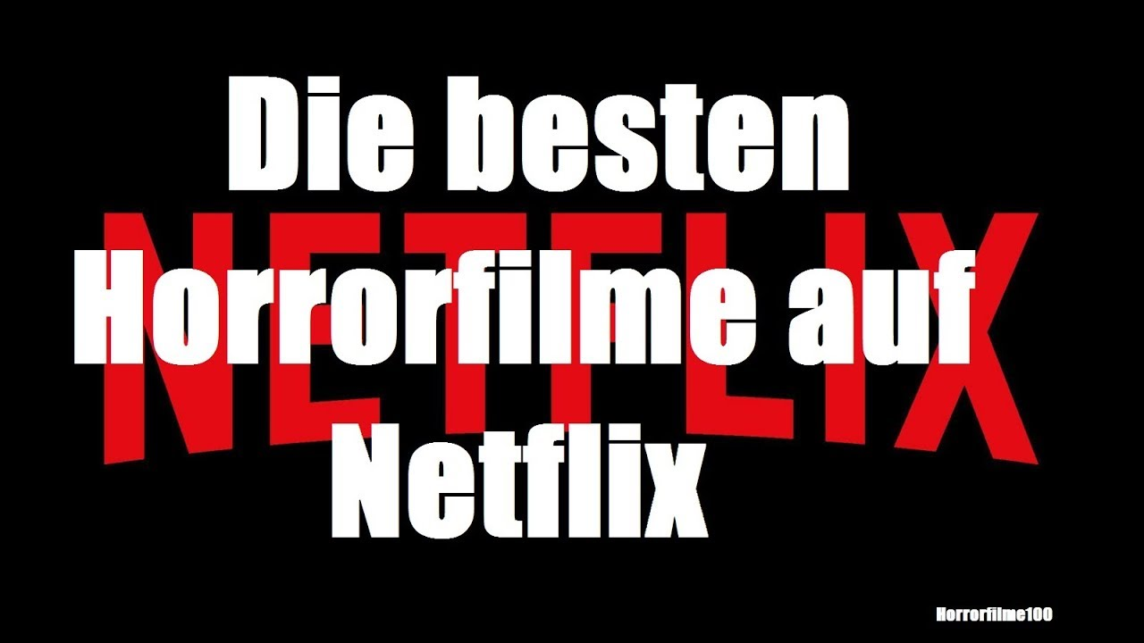die besten horrorfilme auf netflix youtube. Black Bedroom Furniture Sets. Home Design Ideas