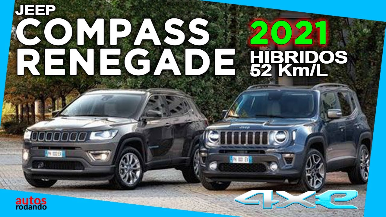 Jeep Renegade 2021 Y Jeep Compass 2021 Hibrido 4xe Youtube