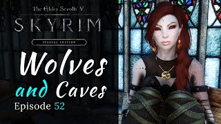 Skyrim Special Edition | Wolves \u0026 Caves | Modded Skyrim Let's Play Episode 52