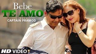 "Captain Pramod ""Bebe Te Amo"" Latest Song | Feat. Elena Tuteja"