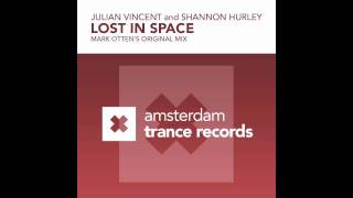 "Julian Vincent and Shannon Hurley ""Lost In Space"" (Mark Otten Original Mix) + Lyrics ASOT 553"